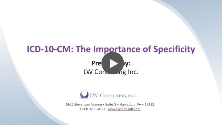 ICD 10-CM: The Importance of Specificity