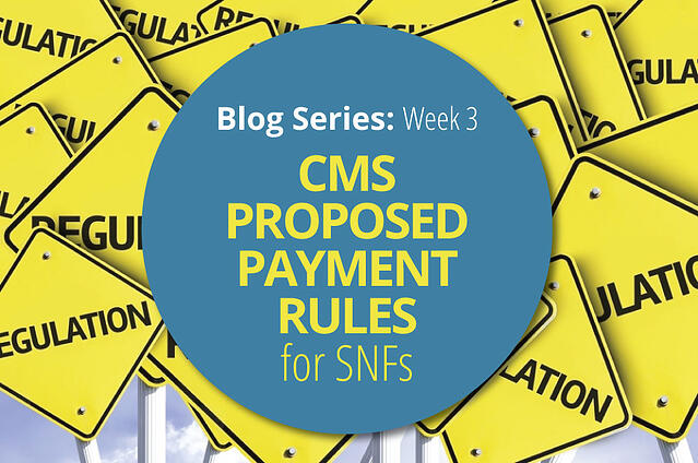 Blog Series Cms Proposed Payment Rules For Snfs Week 3