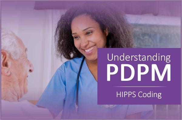 Understanding_PDPM_HIPPS_Coding