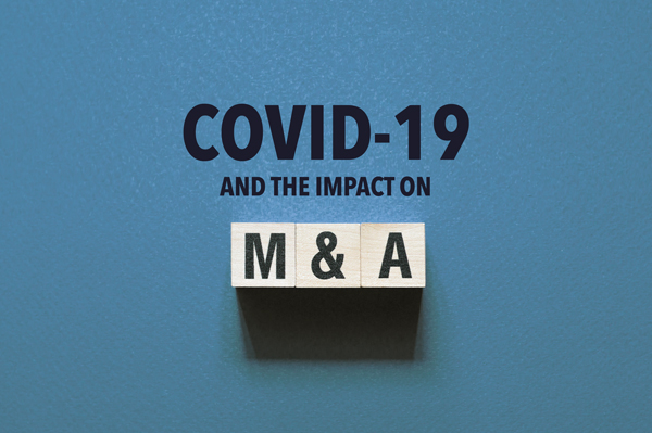 COVID-19 and the Impact on Mergers and Acquisitions