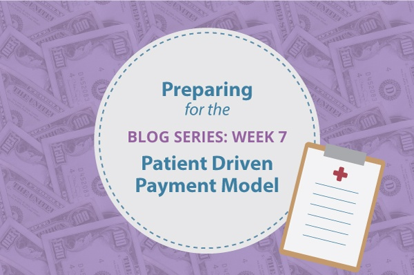 [Blog Series] Preparing for the Patient Driven Payment Model (PDPM): Week 7