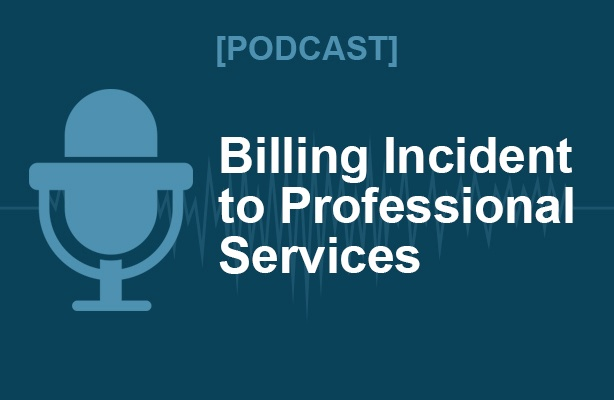 [Podcast] Billing Incident to Professional Services