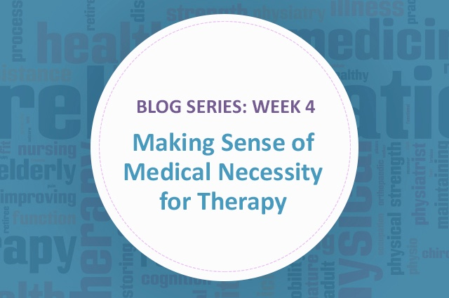 [Blog Series] Making Sense of Medical Necessity for Therapy: Week 4