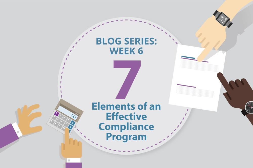 [Blog Series] 7 Elements of an Effective Compliance Program: Week 6