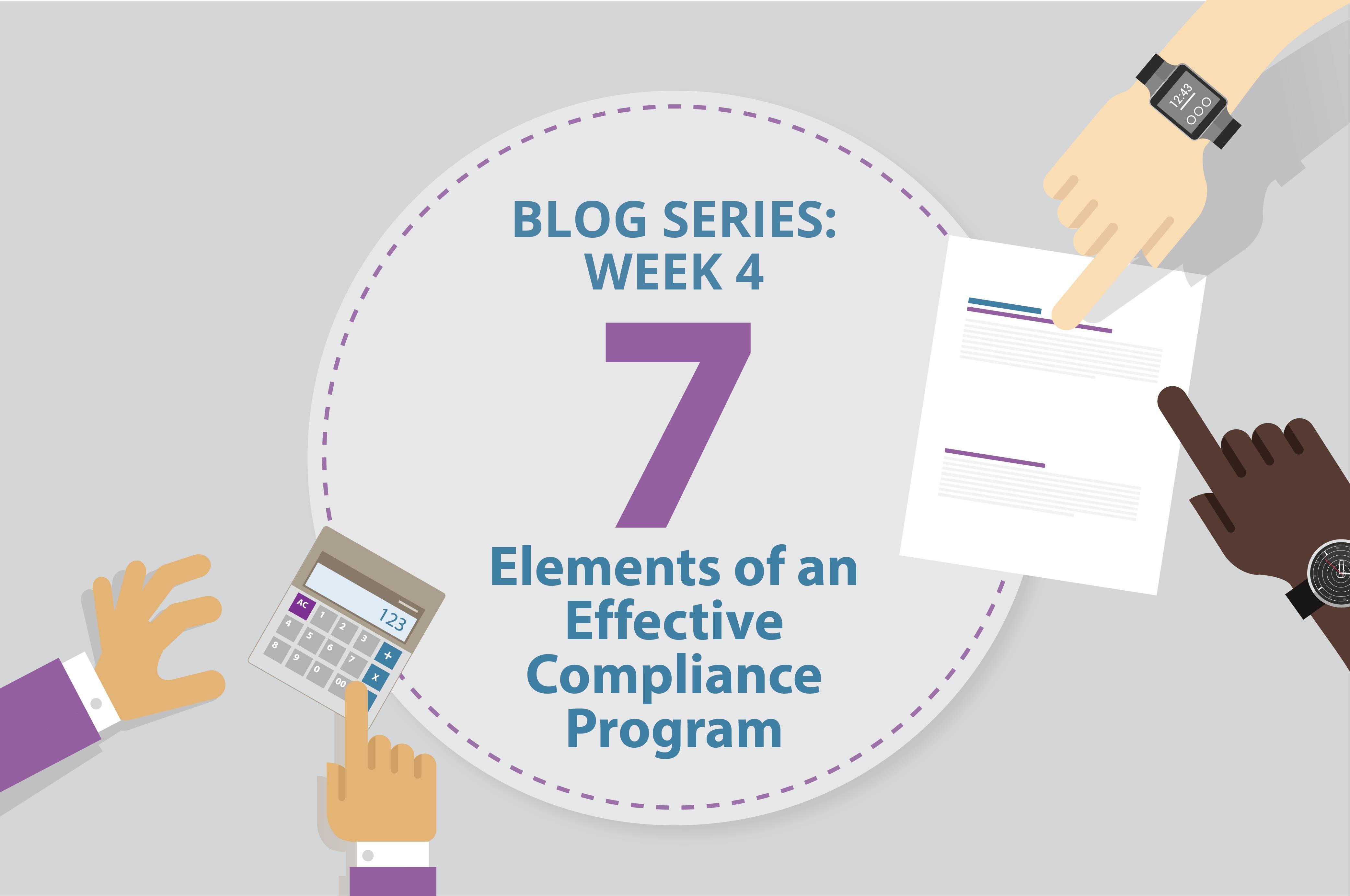[Blog Series] 7 Elements of an Effective Compliance Program: Week 4