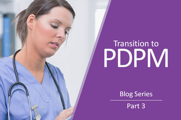 [Blog Series] Transition to PDPM Part 3: Cost of Errors Related to the Nursing and NTA Component