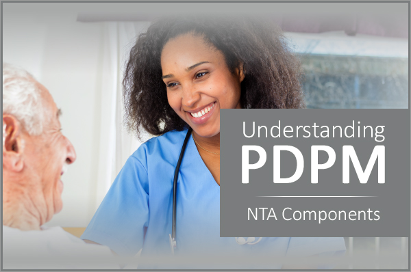 Understanding PDPM and the NTA Component