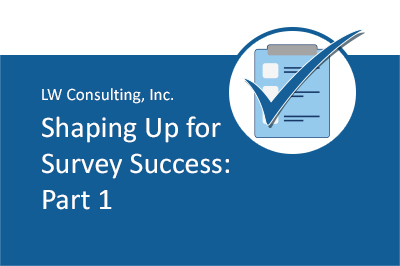 [Blog Series] Shaping Up for Survey Success: Part 1