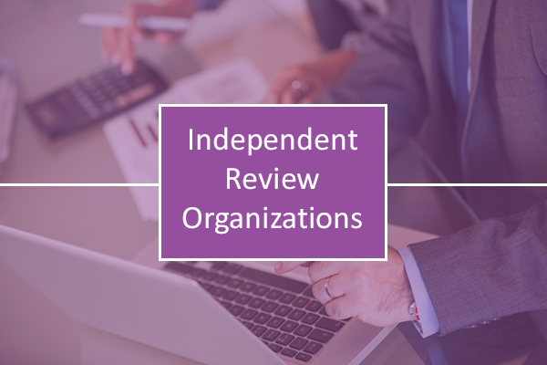 How to Select an Independent Review Organization