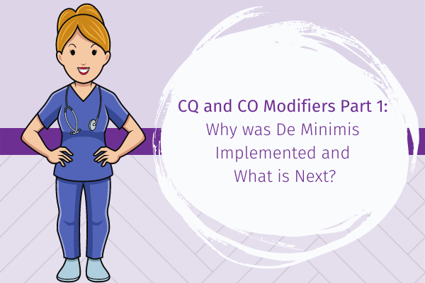 CQ and CO Modifiers Part 1: Why was De Minimis Implemented and What is Next?