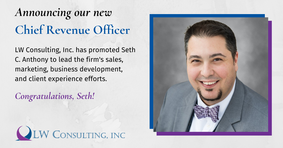 LW Consulting, Inc. Promotes Seth Anthony to Chief Revenue Officer